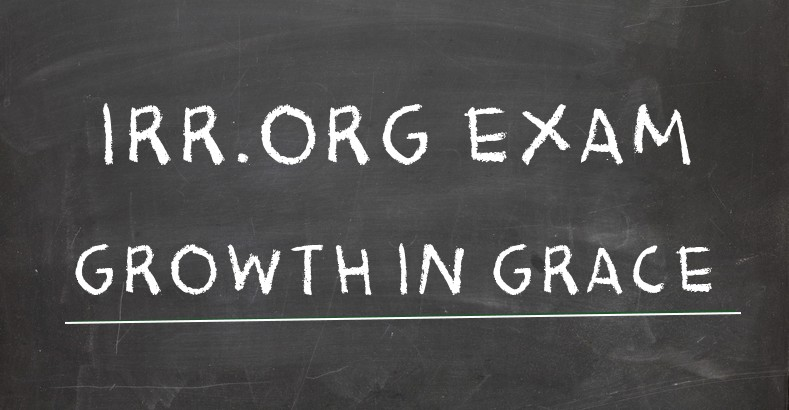 Growth in Grace exam