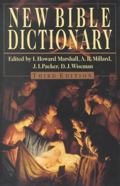 The New Bible Dictionary, Third Edition